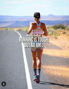 Running Is Tough, But So Am I