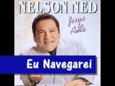 Eu navegarei no Oceano do Espírito - Nelson Ned