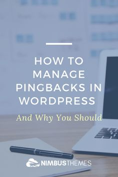 What are pingbacks, and why should you care? Find out how to manage pingbacks and network with others in your industry.