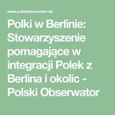 Polki w Berlinie: Stowarzyszenie pomagające w integracji Polek z Berlina i okolic - Polski Obserwator