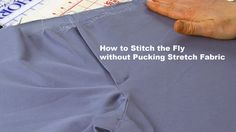 j Stern Designs l How to Topstitch the Fly Without Creating Puckers