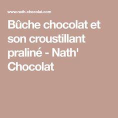 Bûche chocolat et son croustillant praliné - Nath' Chocolat