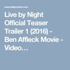 Live by Night Official Teaser Trailer 1 (2016) - Ben Affleck Movie - Video…