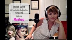 #8 Taylor Swift - All You Had to Do Was Stay & Rihanna - Umbrella Mashup...
