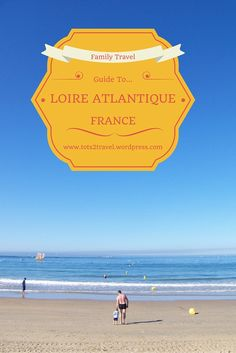 Family Travel Guide to the Loire Atlantique region of France - you won't believe the elephant!!