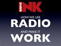 Radio Ink Presents: How We Use Radio & Make It Work by Tim Miles via slideshare