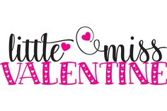 Little Miss Valentine SVG By Cinnamon&Lime