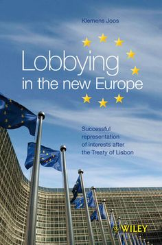 Lobbying in the new Europe  : successful representation of interests after the Treaty of Lisbon / Joos, Klemens