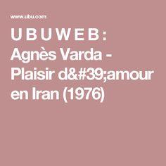U B U W E B : Agnès Varda - Plaisir d'amour en Iran (1976)