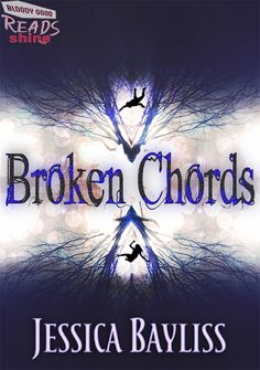 Cover Reveal + #Giveaway: BROKEN CHORDS by Jessica Bayliss (YA Horror) – Just North of Normal Book Blog