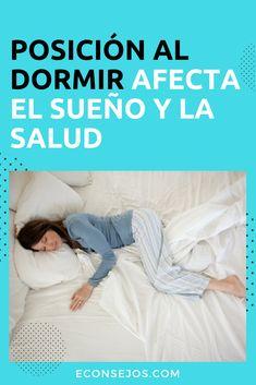 Posiciones para Dormir Natural Medicine, Relax, Health Fitness, Sleep, Personal Care, Yoga, Pilates, Remedies, Medicine