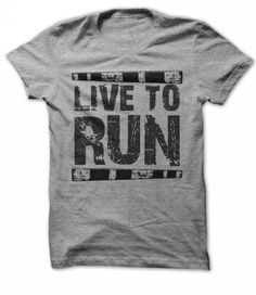 Awesome Running Lovers Tee Shirts Gift for you or your family member and your friend:  Live to run Tee Shirts T-Shirts