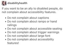 I seriously don't understand this.<<< I genuinely feel happy when I see people using these things so it honestly baffles me beyond belief that people complain about these things Intersectional Feminism, Equal Rights, Baby Steps, Social Issues, Chronic Pain, Things To Know, Social Justice, Disability, Captions