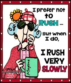 Maxine and the ways to rush.