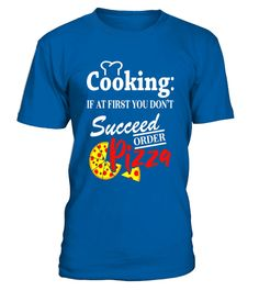 "# Cooking If At First You Don't Succeed Order Pizza T-Shirt .  Special Offer, not available in shops      Comes in a variety of styles and colours      Buy yours now before it is too late!      Secured payment via Visa / Mastercard / Amex / PayPal      How to place an order            Choose the model from the drop-down menu      Click on ""Buy it now""      Choose the size and the quantity      Add your delivery address and bank details      And that's it!      Tags: This funny cooking tee…"