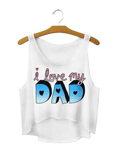 From freshtops WANT I LOVE MY DAD