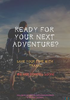 Ready For Your Next Adventure? (^_^)   Save Your Time With #Traaal \m/   We are Coming Soon!   #FollowUs and #StayTuned.  #travel #startups #adventures #tours #traveltips #europe #middleeast #nature #travelphotography #photography #photo #solo #treking #tourists #onlinetravelagency #ilovetravel #subscribe #memories #joy #fun #travelplanner #trips #comingsoon