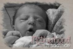 Motherhood is Sacrifice