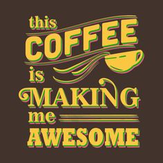 Check out this awesome 'Awesome+Coffee' design on @TeePublic!