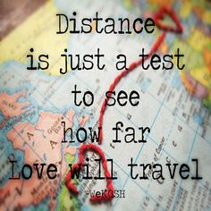 Quote: Distance is just a test to see how far love will travel - WeKOSH #quotes #quote #inspiration #motivation #love #wekosh #relationships