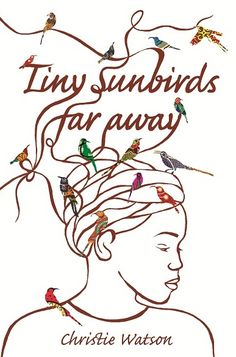 Tiny sunbirds far away - Christie Watson