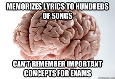 They have already proven that song helps you remember facts... I'm totally guilty
