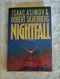 Nightfall Isaac Asimov Robert A. Silverberg 1990 HCDJ 1st Edition
