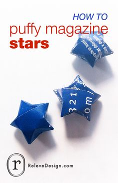 Breath new life into old magazines. Make puffy stars!