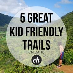5 Great Kid Friendly Hiking Trails on Oahu because I'm pretty much at this level.