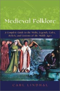 Medieval Folklore: A Guide to Myths Legends Tales Beliefs and Customs by Edited by Carl Lindahl - Oxford University Press Inc - ISBN Medieval World, Medieval Books, Religious Studies, Thing 1, Price Book, A Decade, Book Nerd, Folklore, Book Recommendations