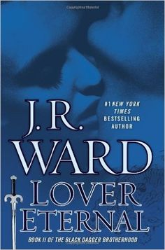 hard cover Lover Eternal (Black Dagger Brotherhood, Book 2): J.R. Ward: 9780451414601: Amazon.com: Books