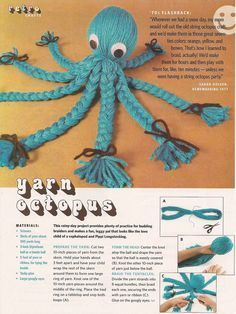 yarn octopus! My daughter was just in the bath and asked me for an octopus. I told her that I didn't have one, but I flashed back to my childhood yarn octopus that my granny made for me. Yep, gotta make one now!
