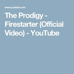 The Prodigy - Firestarter (Official Video) - YouTube Nay's pump up song before games.