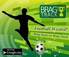 Brag Track. The No Nonsense App For Serious Football Fans