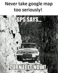 Google map is too risky #googlemap #risky #gps #gpsfucks #gpsistoorisky #memes #funnymemes #googlemapshouldntbetakenseriously #tomatoheart