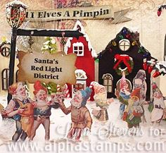On The Eleventh Day of Christmas my true love gave to me… 11 (very badly behaved) Elves A Pimpin' by Guest Designer Lynn Stevens!