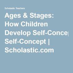 Ages & Stages: How Children Develop Self-Concept | Scholastic.com