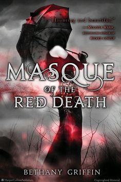 Masque of the Red Death by Bethany Griffin based on Edgar Allan Poe's short story of the same name.