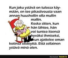 Kun joku ystävä on tulossa käymään, en.... - HAUSK.in Trending Memes, Slogan, Texts, Humor, Education, Words, Funny, Happy, Quotes