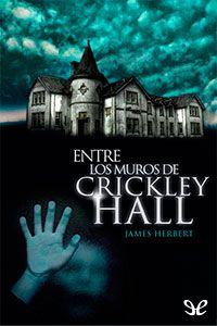 Entre los muros de Crickley Hall - http://descargarepubgratis.com/book/entre-los-muros-de-crickley-hall/