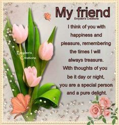 60 amazing quotes, sayings & phrases that express the bond between friends. Friends are family that aren't blood related and these quotes will help explain that. Beautiful Friend Quotes, Special Friend Quotes, Good Morning Friends Quotes, Best Friend Poems, Special Friends, Amazing Quotes, Morning Quotes, Night Qoutes, Saturday Quotes