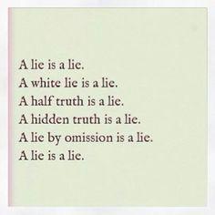 A lie is a lie. No matter how big or small.