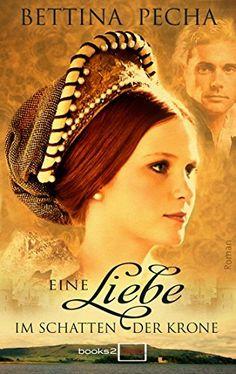 Eine Liebe im Schatten der Krone (books2read), http://www.amazon.de/dp/B018R890BQ/ref=cm_sw_r_pi_awdl_xs_cDO4ybGZNG5QC