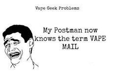 Who has vape mail on the way?? #TGIF #Fridayfunnies