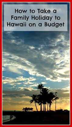 family holiday to hawaii