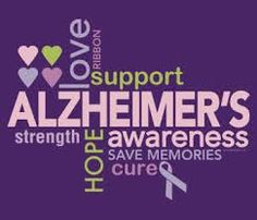 January is Alzheimer's Awareness Month.  Memories are worth fighting for.  Someone I love had Alzheimer's.  Physically gone Dad, but not forgotten.  xxoo