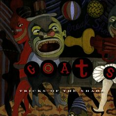 The OFFICIAL GOATS site - TRICKS OF THE SHADE - THE CLASSIC - The Goats Purchase the songs here