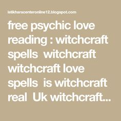 free psychic love reading : witchcraft spells witchcraft witchcraft love spells is witchcraft real Uk witchcraft to break up a relations Uk Witchcraft Spells, Psychic Love Reading, Today Horoscope, Free Psychic, Card Reading, Breakup, Spelling, Tarot