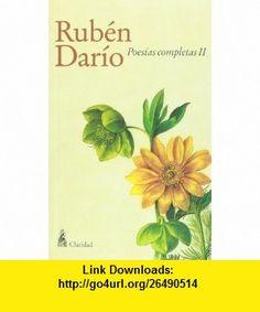 Poesias completas, Vol. 2 de Ruben Dario (Spanish Edition) (9789506201623) Ruben Dario , ISBN-10: 9506201625  , ISBN-13: 978-9506201623 ,  , tutorials , pdf , ebook , torrent , downloads , rapidshare , filesonic , hotfile , megaupload , fileserve
