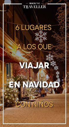 ¿Tienes #niños? Disfruta de la #Navidad con tus #hijos y #viaja a estos lugares en el mundo.